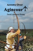 Arrows Over Agincourt by D Lawrence Young