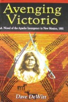 Avenging Victorio by Dave DeWitt
