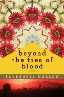 Beyond the Ties of Blood by Florencia Mallon