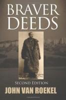 Braver Deeds by John Van Roekel