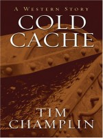Cold Cache by Tim Champlin