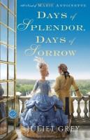 Days of Splendor, Days of Sorrow by Juliet Grey