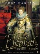 Elizabeth in the Garden by Trea Martyn