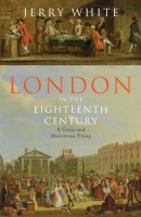 England in the Eighteenth Century: A Great and Monstrous Thing by Jerry White