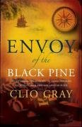 Envoy Of The Black Pine by Clio Gray