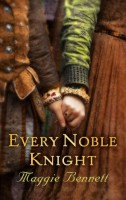 Every Noble Knight by Maggie Bennett
