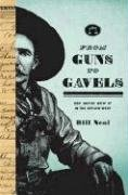 From Guns to Gavels: How Justice Grew Up in the Outlaw West by Bill Neal