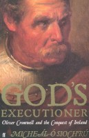 God's Executioner: Oliver Cromwell and the Conquest of Ireland by Michael Osiochru