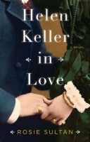 Helen Keller in Love by Rosie Sultan