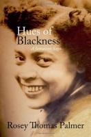 Hues of Blackness: A Jamacian Saga  by Rosey Thomas Palmer