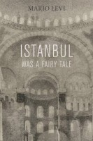Istanbul was a Fairytale by Mario Levi