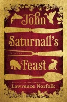 John Saturnall's Feast by Lawrence Norfolk