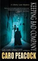 Keeping Bad Company (A Liberty Lane Mystery) by Caro Peacock