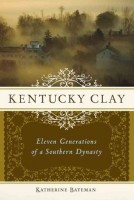 Kentucky Clay by Katherine Bateman