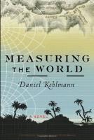 Measuring the World by Daniel Kehlmann (trans. Carol Brown Janeway)