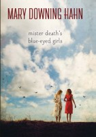 Mister Death's Blue Eyed Girls by Mary Downing Hahn