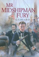 Mr. Midshipman Fury by G.S. Beard