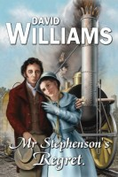 Mr. Stephenson's Regret by David Williams