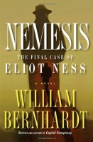Nemesis: The Final Case of Eliot Ness by William Bernhardt