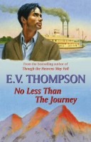 No Less Than The Journey by E. V. Thompson
