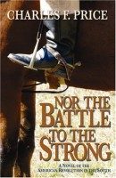 Nor The Battle To The Strong by Charles F. Price