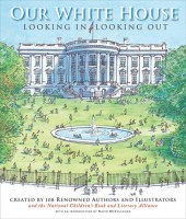 Our White House: Looking In, Looking Out by National Children's Book and Literacy Alliance