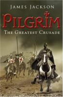 Pilgrim: The Greatest Crusade by John Murray
