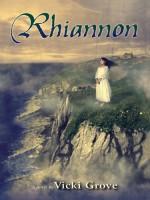 Rhiannon by Vicki Grove