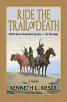 Ride the Trail of Death by Kenneth L Kieser