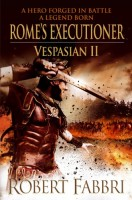 Rome's Executioner: Vespasian II by Robert Fabbri