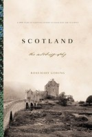 Scotland: The Autobiography:  2000 Years of Scottish History by Those Who Saw It Happen  by Rosemary Goring (ed.)