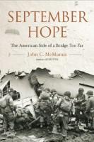 September Hope: The American Side of a Bridge Too Far by John C. McManus