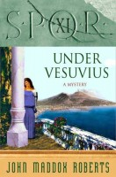 SPQR Xl:  Under Vesuvius by John Maddox Roberts