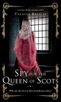 Spy for the Queen of Scots by Theresa Breslin