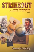 Strikeout: Baseball, Broadway, and the Brotherhood in the 19th Century by James Hawking