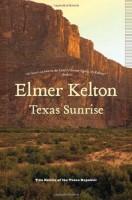 Texas Sunrise: Two Novels of the Texas Republic by Elmer Kelton