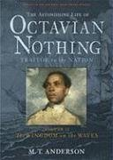 The Astonishing Life of Octavian Nothing, Traitor to the Nation: Vol II, The Kingdom of the Waves by M.T. Anderson