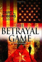 The Betrayal Game  by David L. Robbins