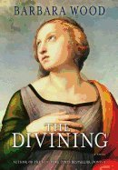 The Divining by Barbara Wood