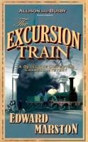 The Excursion Train by Edward Marston