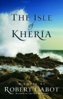 The Isle of Kheria by Robert Cabot