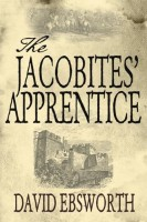 THE JACOBITES' APPRENTICE by David Ebsworth