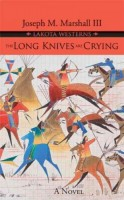 The Long Knives Are Crying by Joseph M. Marshall