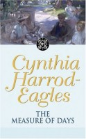 The Measure of Days  by Cynthia Harrod-Eagles