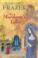 The Murderer's Tale by Margaret Frazer