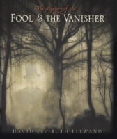 The Mystery of the Fool and the Vanisher by David and Ruth Ellwand