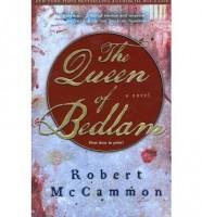 The Queen of Bedlam  by Robert McCammon
