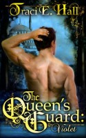 The Queen's Guard by Traci E. Hall