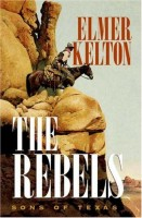 The Rebels: Sons of Texas by Elmer Kelton