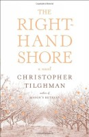 The Right-hand Shore by Christopher Tilghman